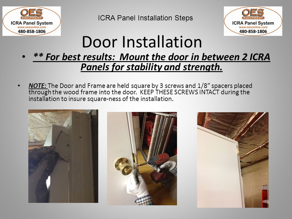 Door Installation ** For best results: Mount the door in between 2 ICRA Panels for stability and strength.