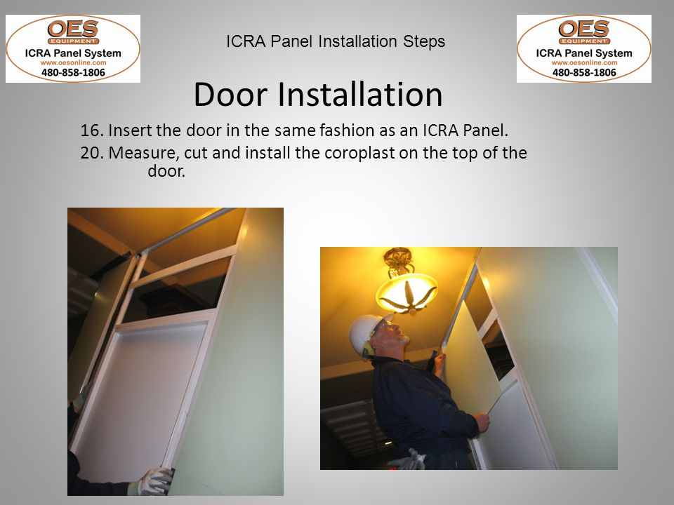 Door Installation 16. Insert the door in the same fashion as an ICRA Panel.