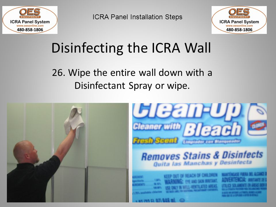 26. Wipe the entire wall down with a Disinfectant Spray or wipe.