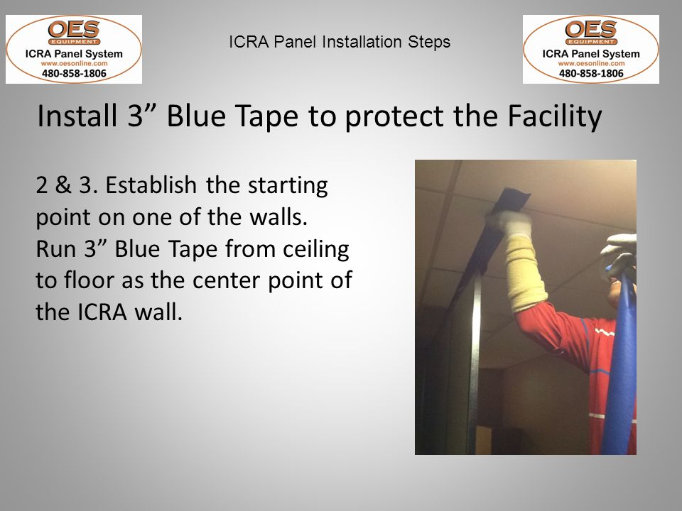 Install 3 Blue Tape to protect the Facility
