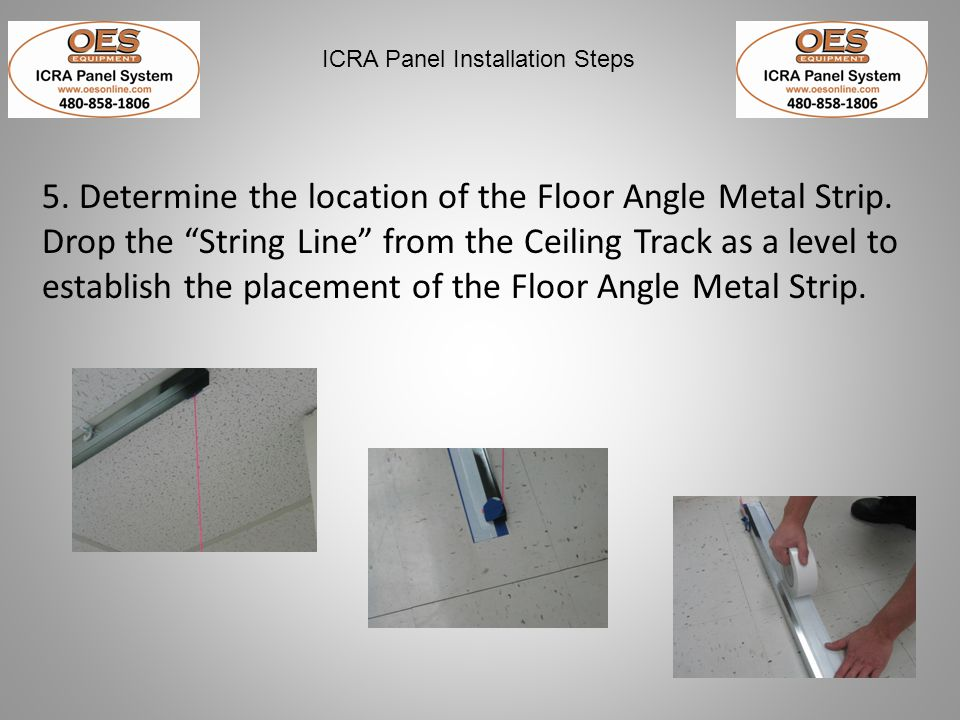 5. Determine the location of the Floor Angle Metal Strip.