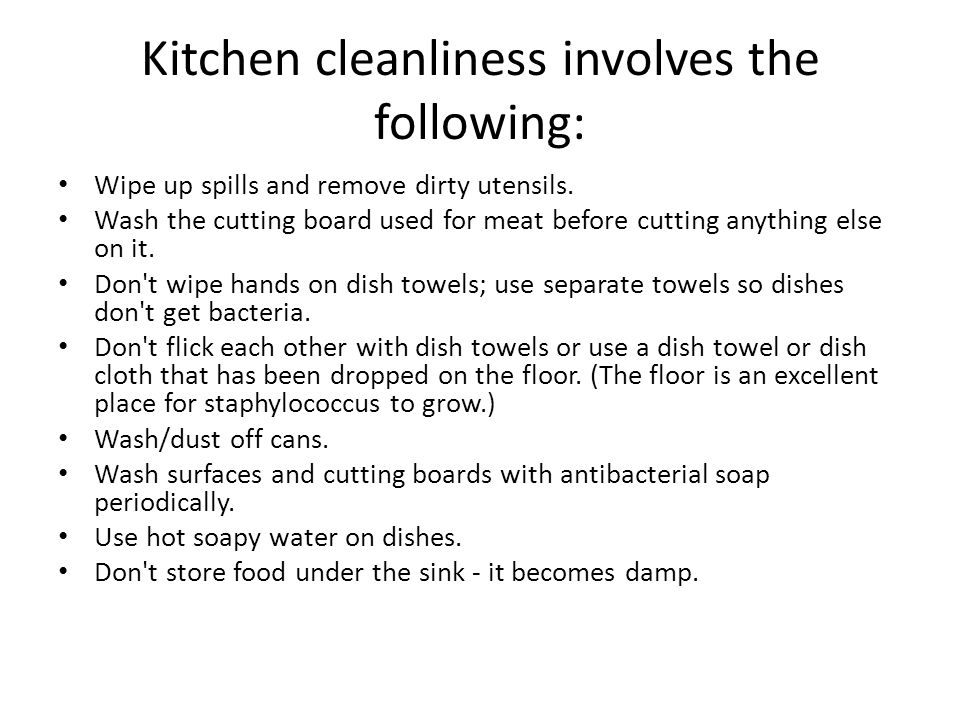 Kitchen cleanliness involves the following:
