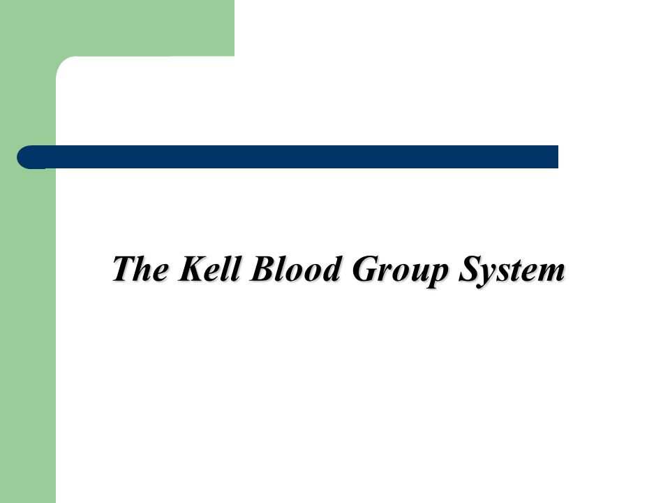 The Kell Blood Group System