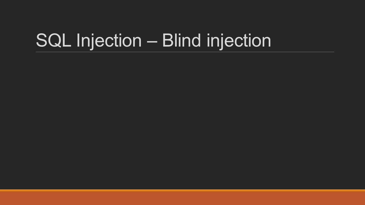 SQL Injection – Blind injection