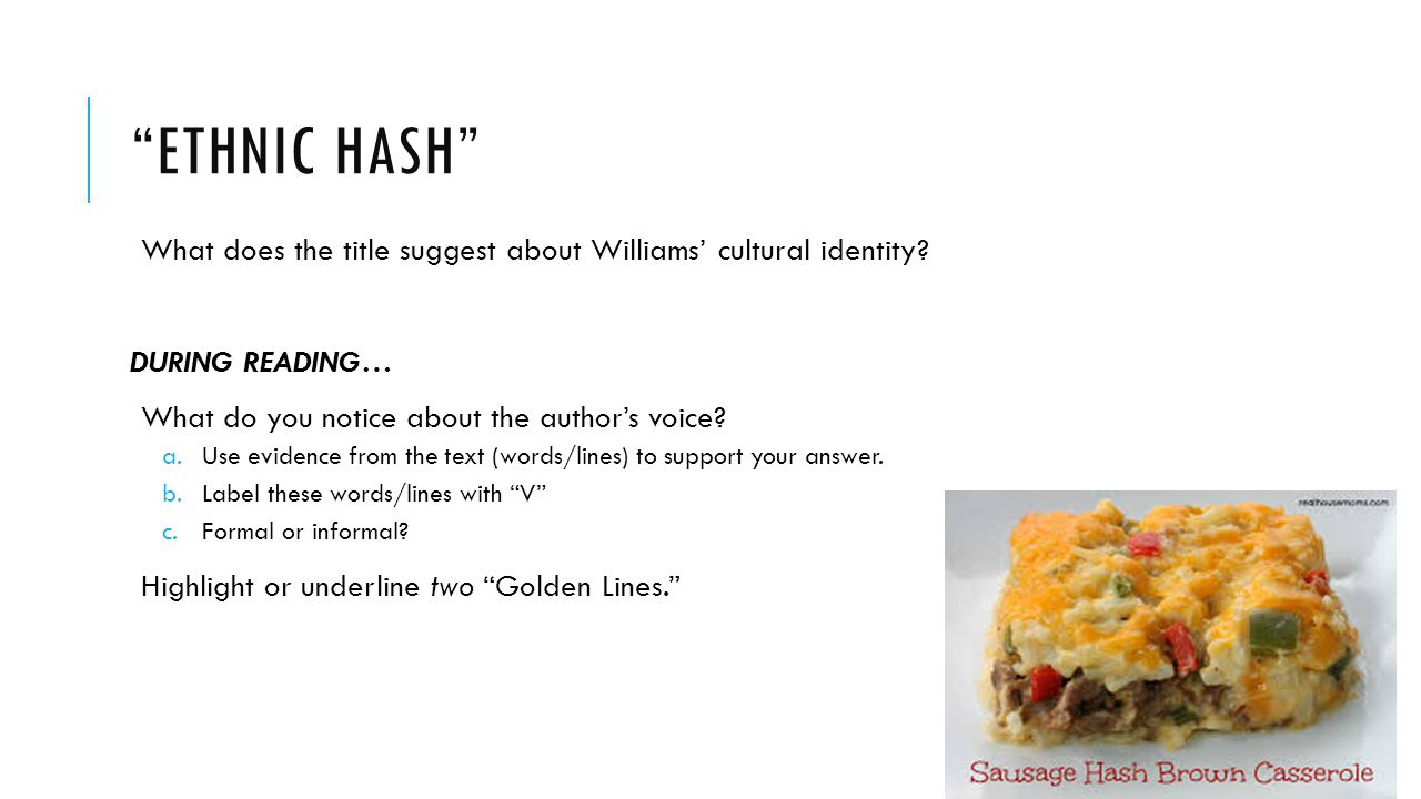 Ethnic Hash What does the title suggest about Williams' cultural identity DURING READING… What do you notice about the author's voice