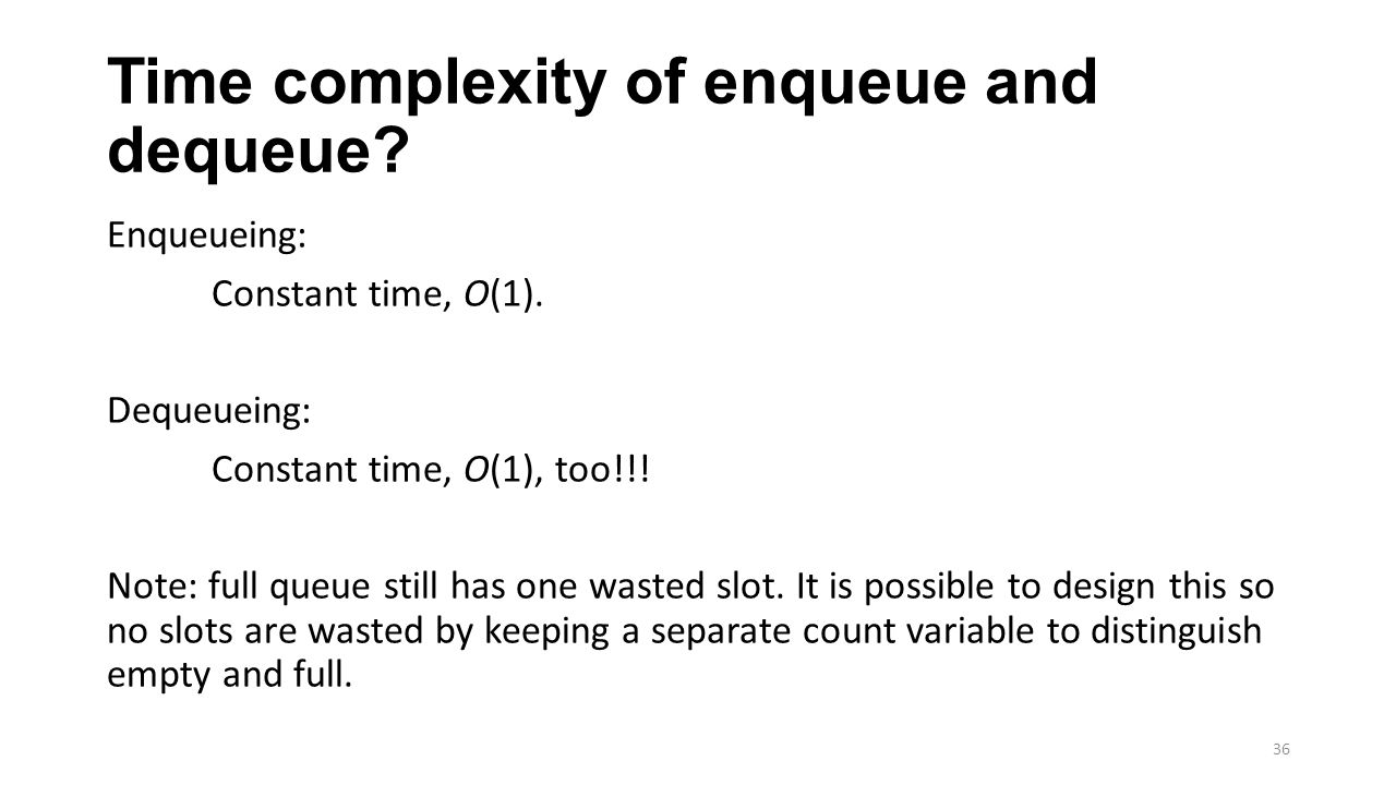 Time complexity of enqueue and dequeue