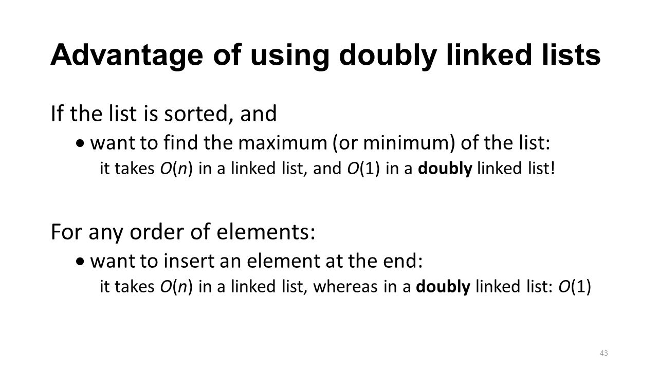 Advantage of using doubly linked lists