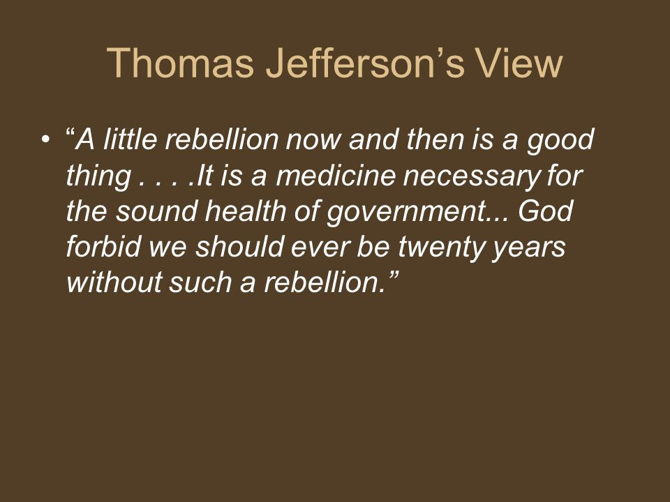 Shays Rebellion The Rebellion Exposed The Definite Need For A   Thomas Jeffersons View