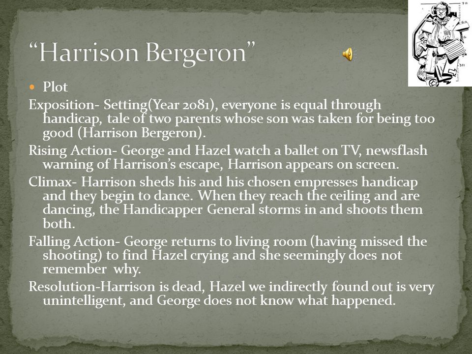 harrison bergeron conflict resolved View notes - harrison reading comp from english lit 9 lvl at old bridge high what overall conclusion can you draw about the society depicted in the story consider how people must function and what.