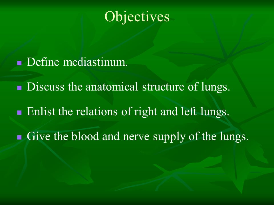 Objectives Define mediastinum.