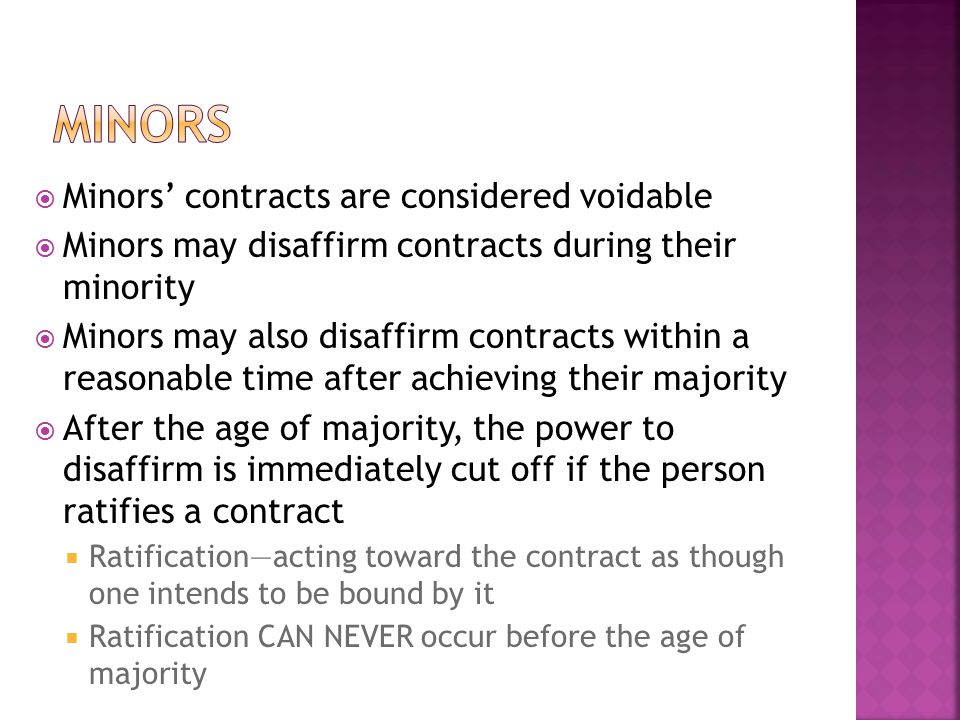 Minors Minors' contracts are considered voidable