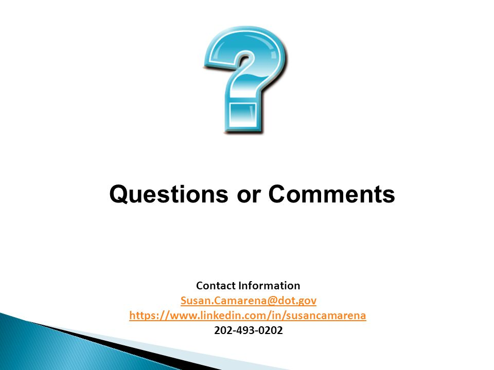 Questions or Comments Contact Information.