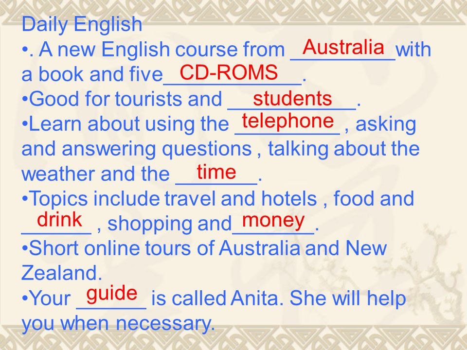 Daily English . A new English course from _________with a book and five____________. Good for tourists and ___________.