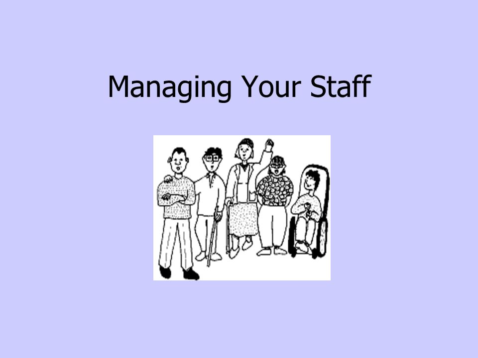 Managing Your Staff