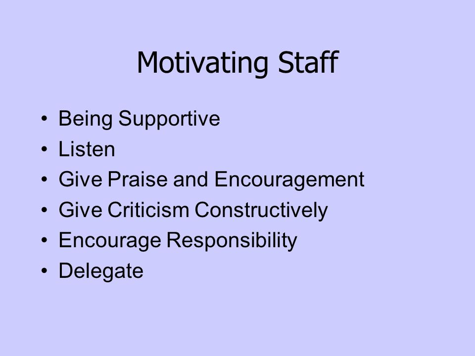 Motivating Staff Being Supportive Listen Give Praise and Encouragement