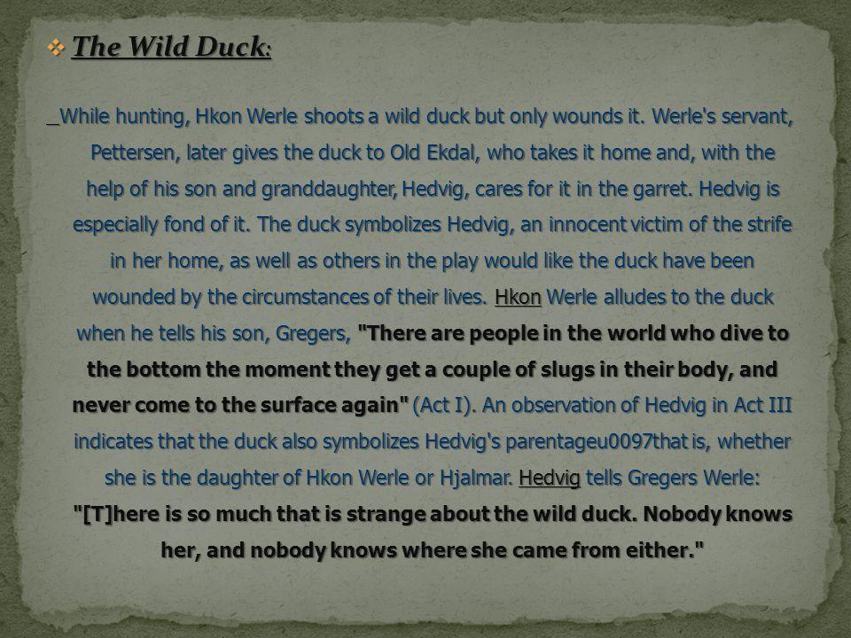 The Wild Duck By Henrik Ibsen  - ppt download