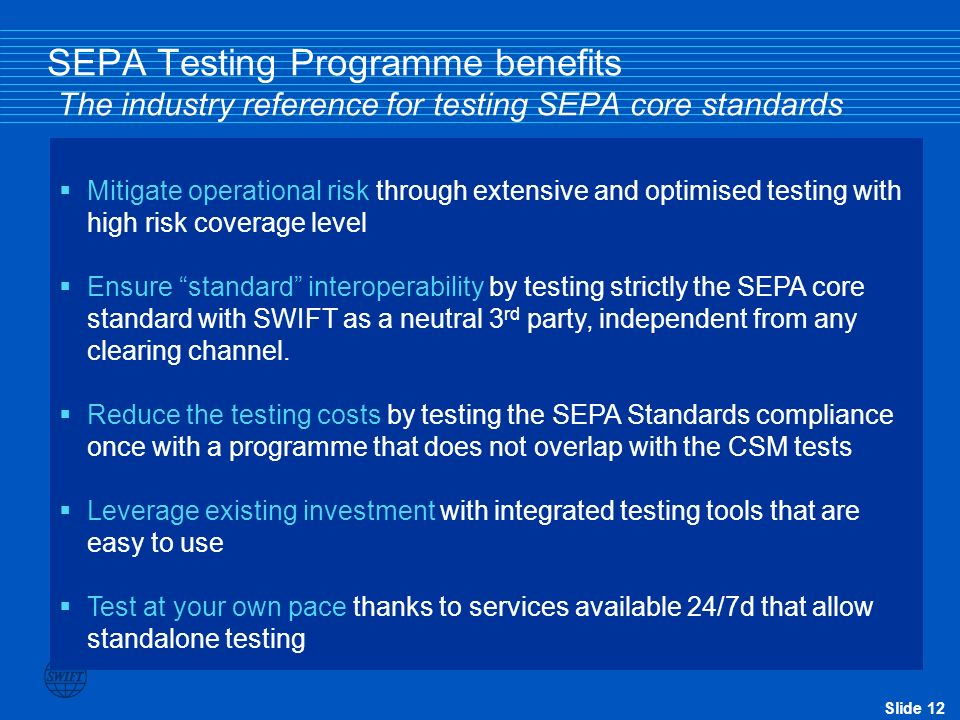 SEPA Testing Programme benefits The industry reference for testing SEPA core standards