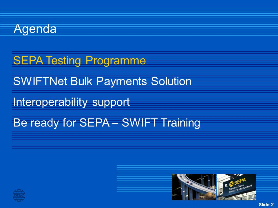 Agenda SEPA Testing Programme SWIFTNet Bulk Payments Solution