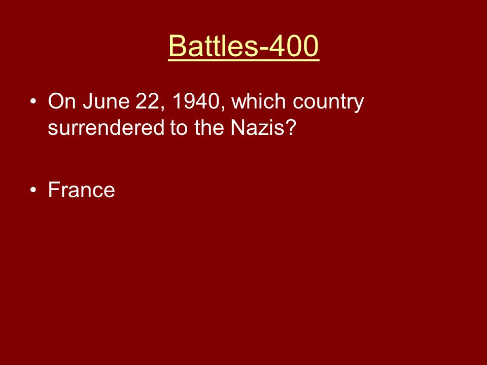Battles-400 On June 22, 1940, which country surrendered to the Nazis