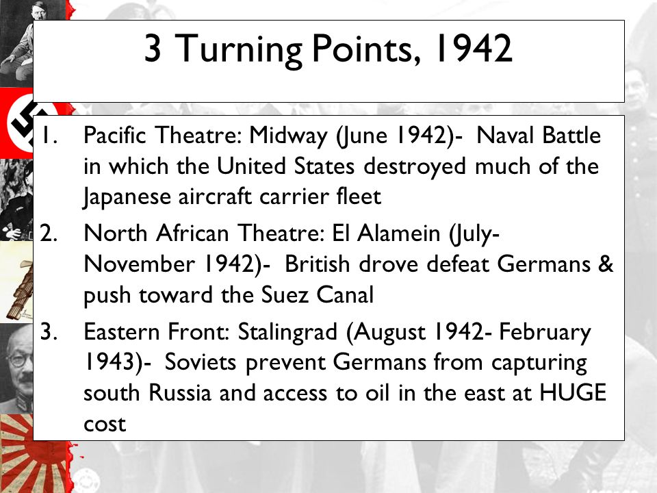 3 Turning Points, 1942