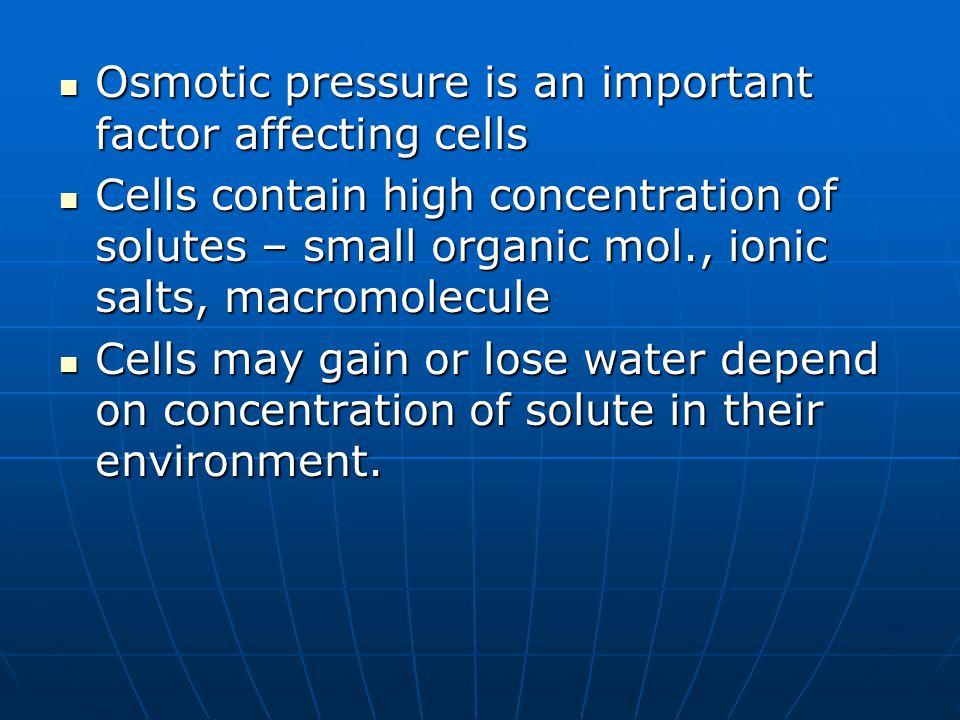 Osmotic pressure is an important factor affecting cells