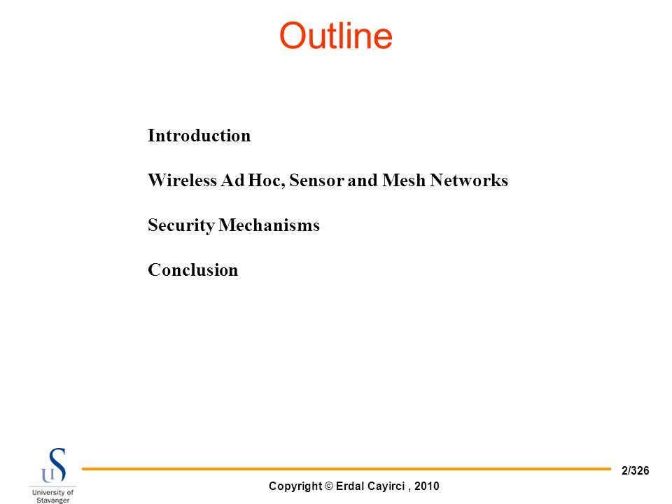 Outline Introduction Wireless Ad Hoc, Sensor and Mesh Networks