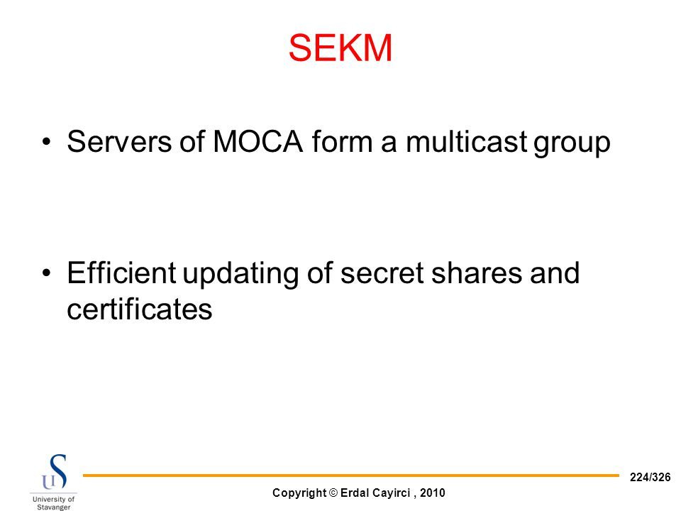 SEKM Servers of MOCA form a multicast group