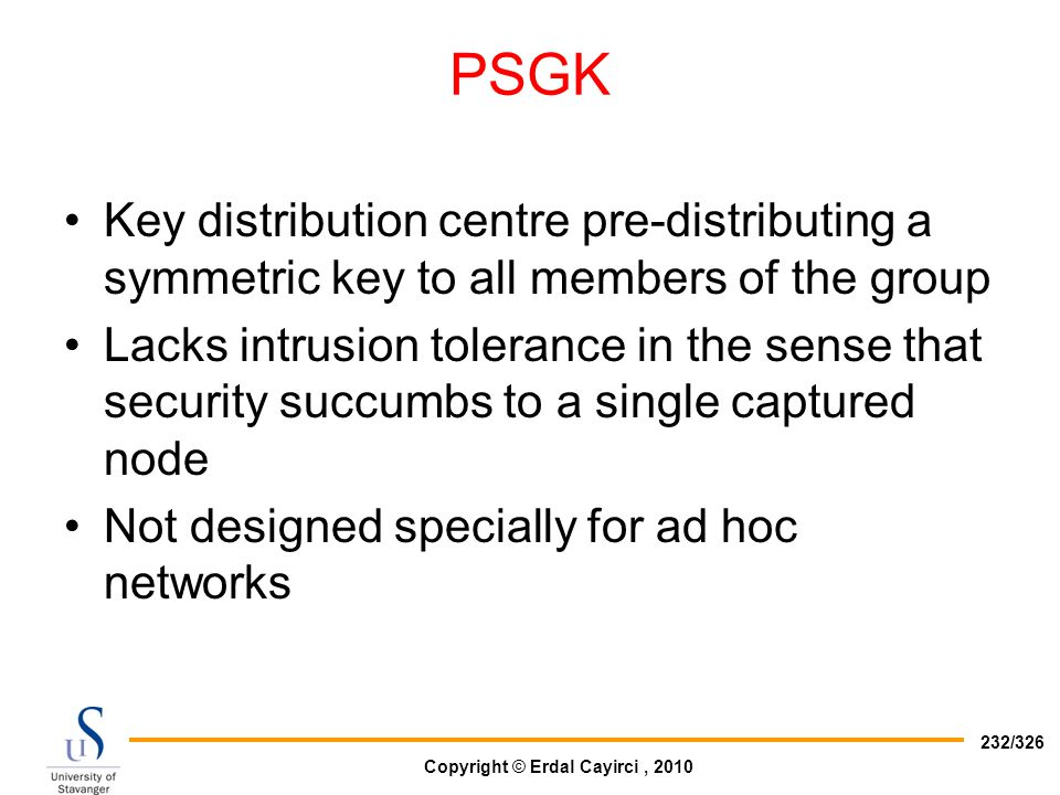 PSGK Key distribution centre pre-distributing a symmetric key to all members of the group.