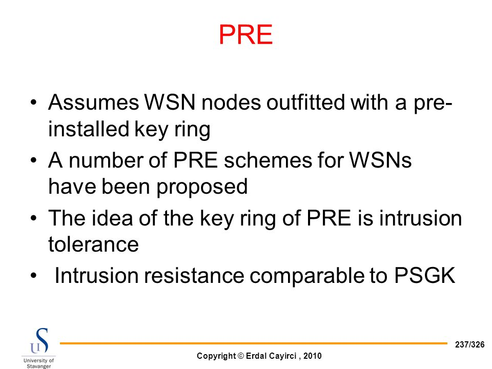 PRE Assumes WSN nodes outfitted with a pre-installed key ring