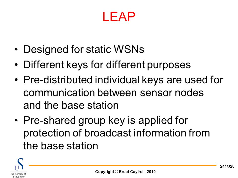 LEAP Designed for static WSNs Different keys for different purposes