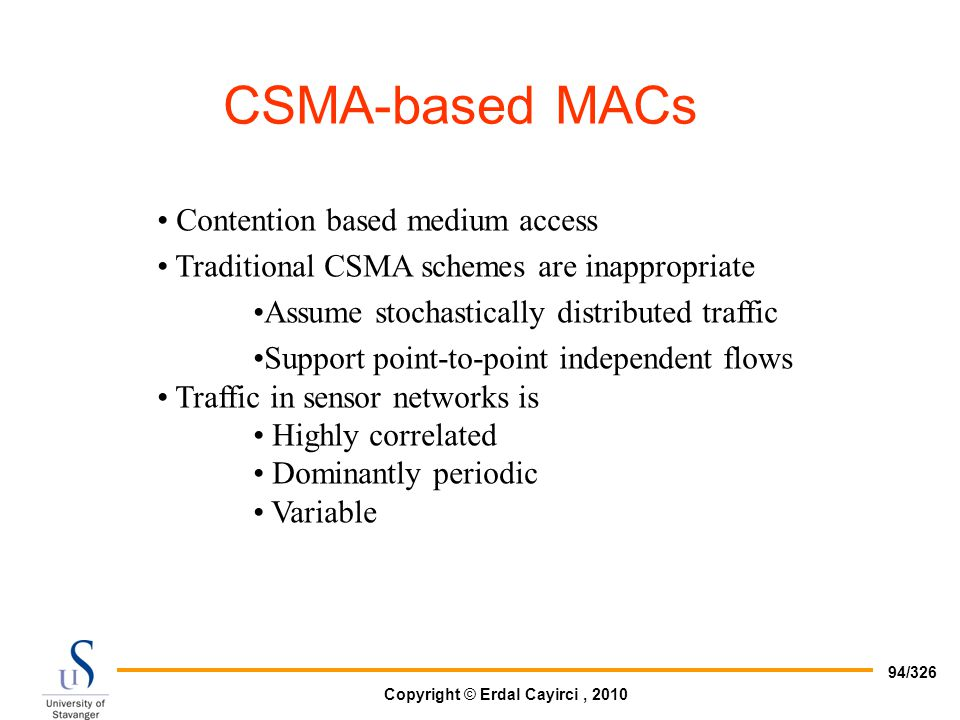CSMA-based MACs Contention based medium access