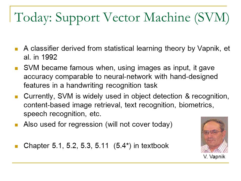 Today: Support Vector Machine (SVM)