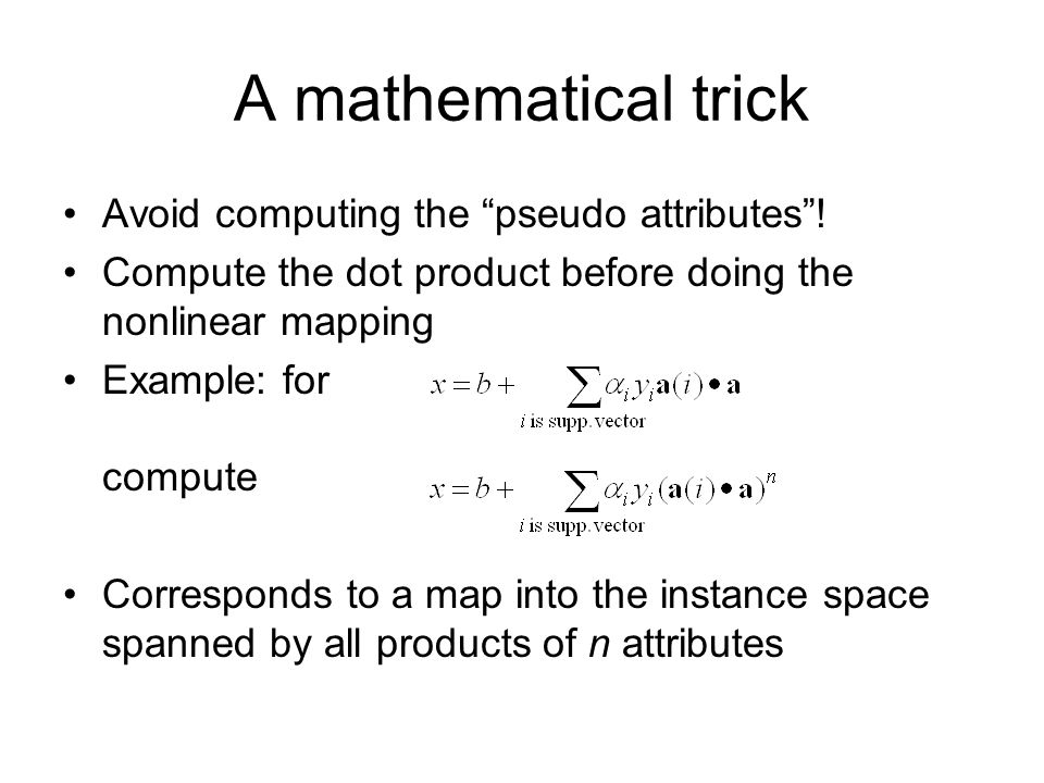 A mathematical trick Avoid computing the pseudo attributes !