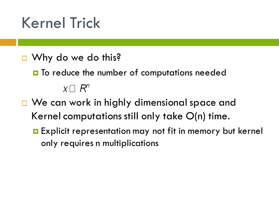 Kernel Trick Why do we do this
