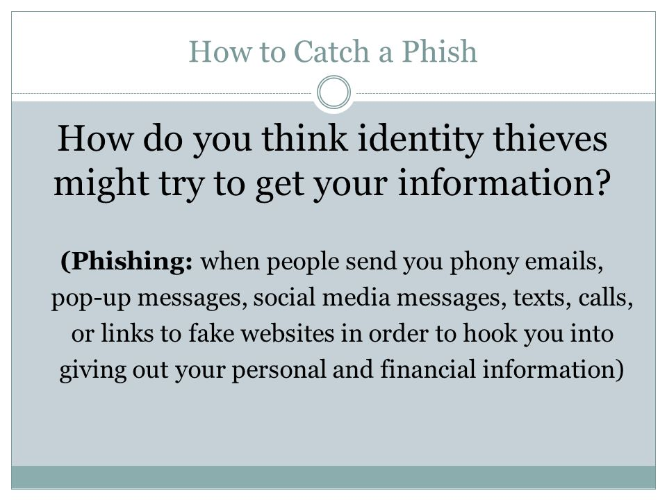 How do you think identity thieves might try to get your information