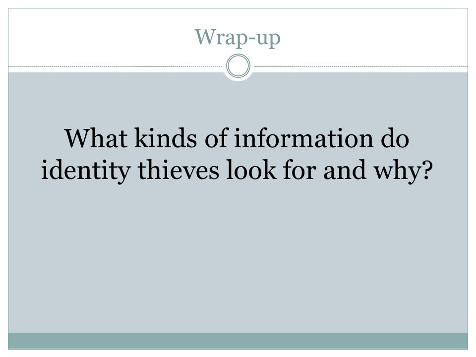 What kinds of information do identity thieves look for and why