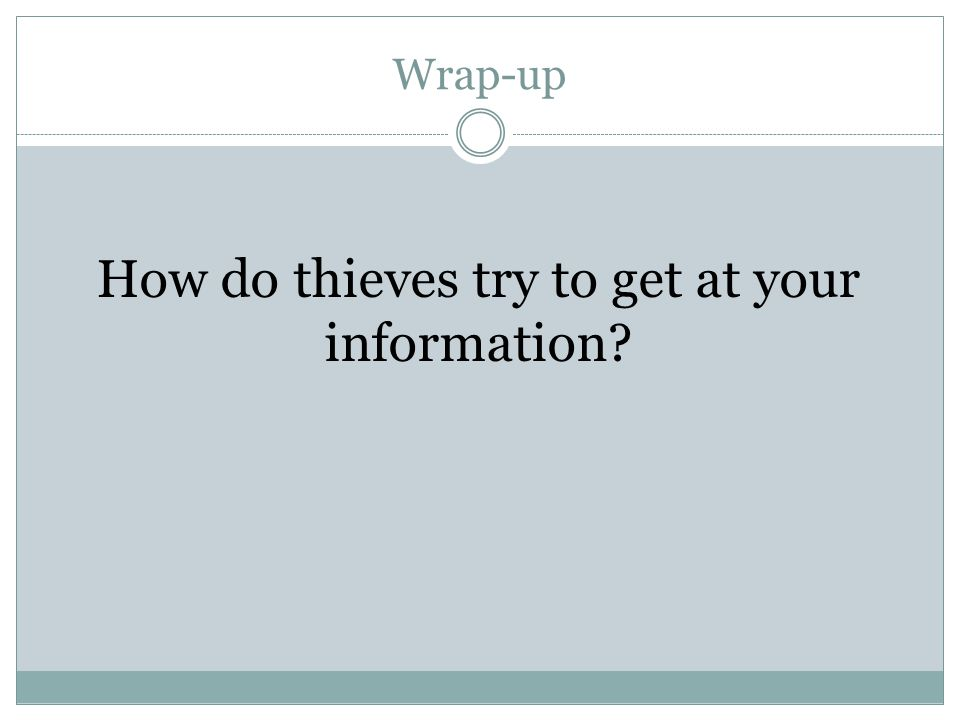 How do thieves try to get at your information