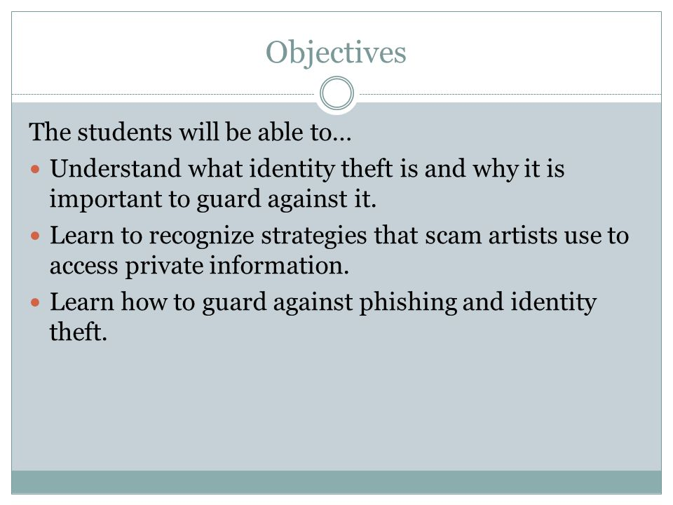 Objectives The students will be able to…