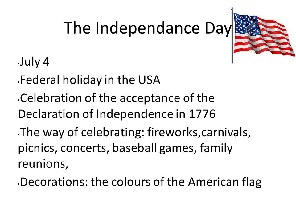 The Independance Day July 4 Federal holiday in the USA