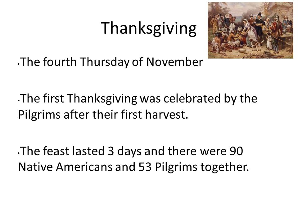 Thanksgiving The fourth Thursday of November