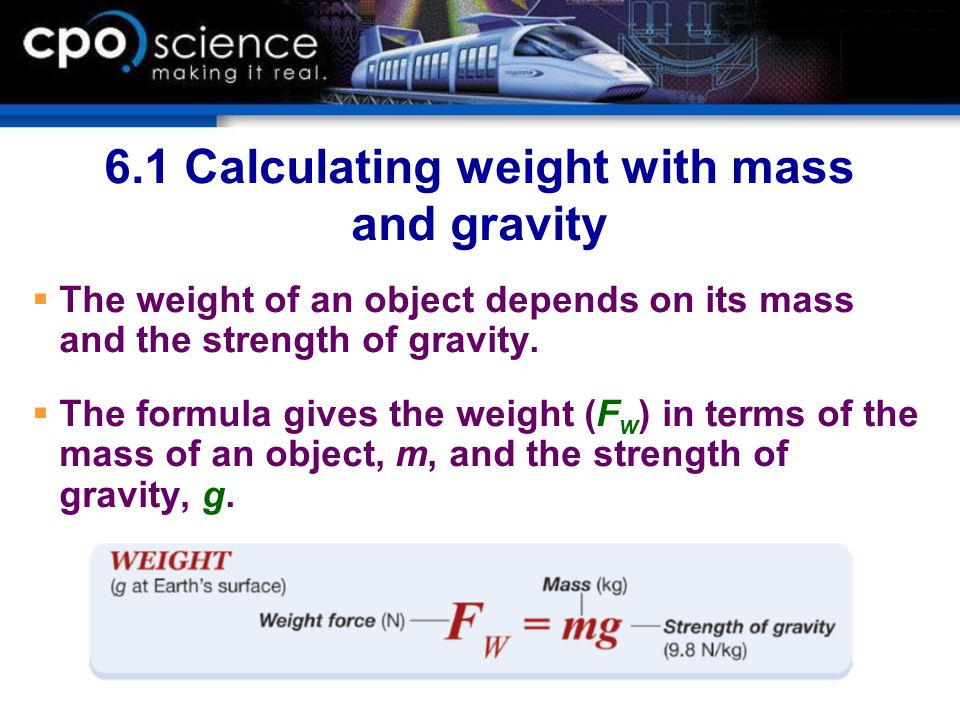 6.1 Calculating weight with mass and gravity