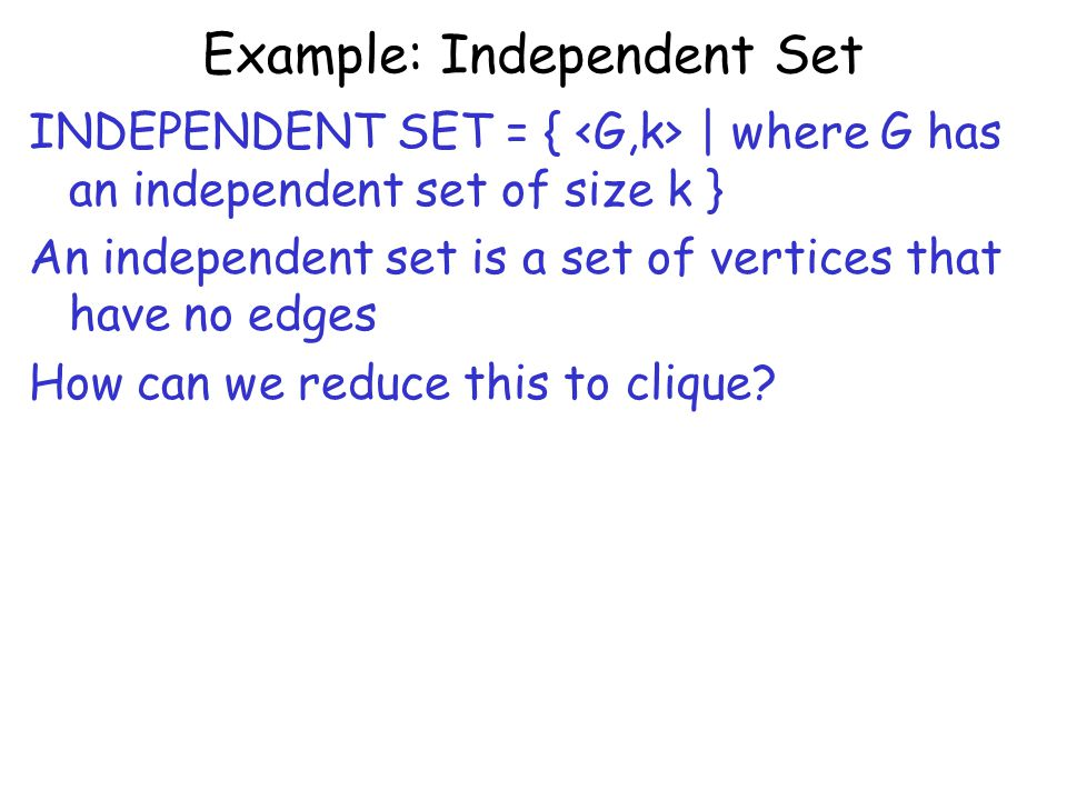 Example: Independent Set