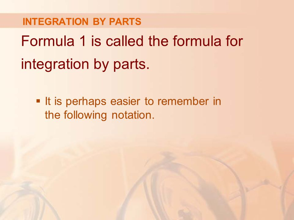 Formula 1 is called the formula for integration by parts.