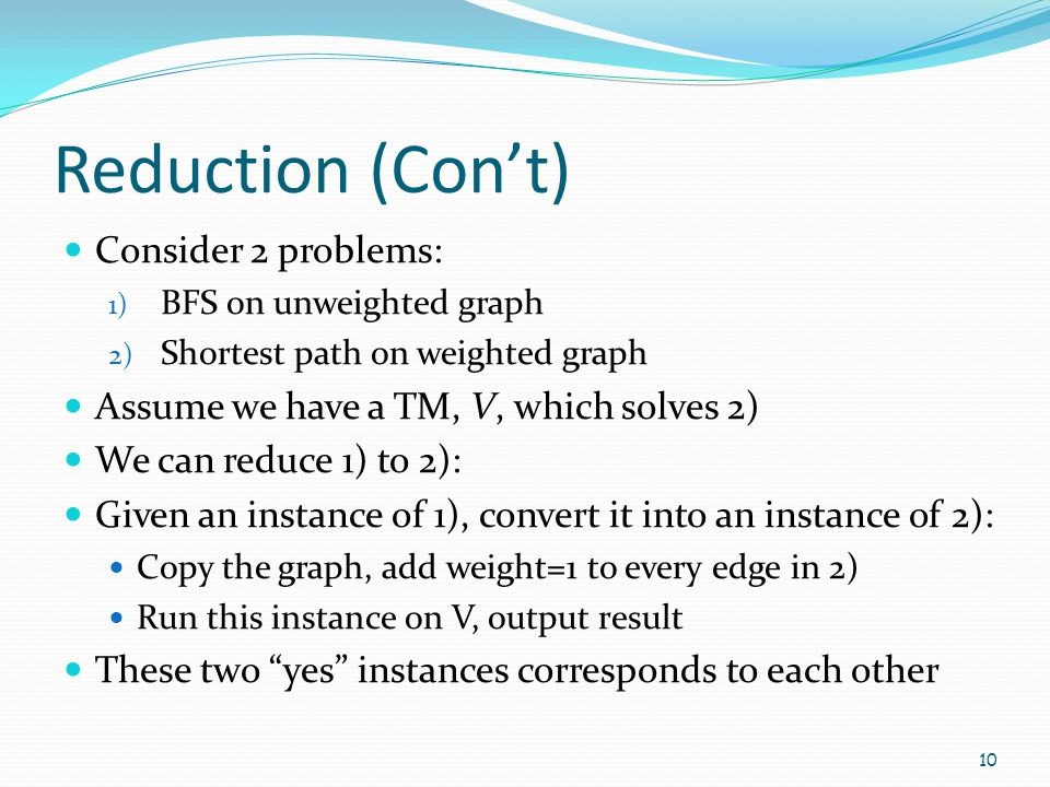 Reduction (Con't) Consider 2 problems: