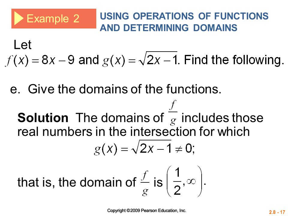 e. Give the domains of the functions.