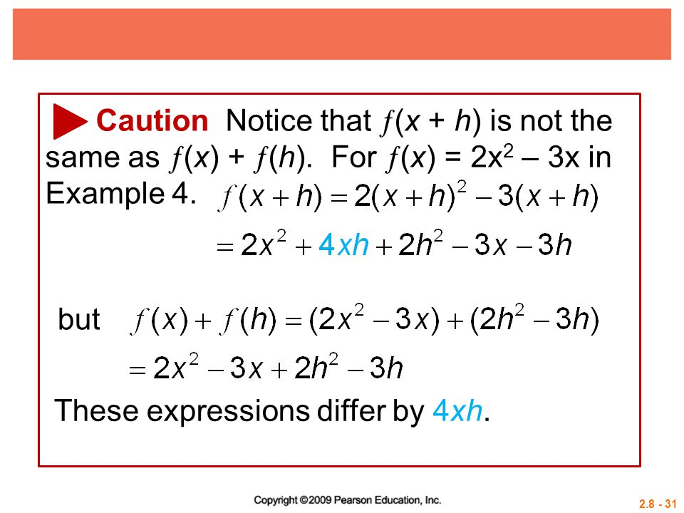 Caution Notice that (x + h) is not the same as (x) + (h)
