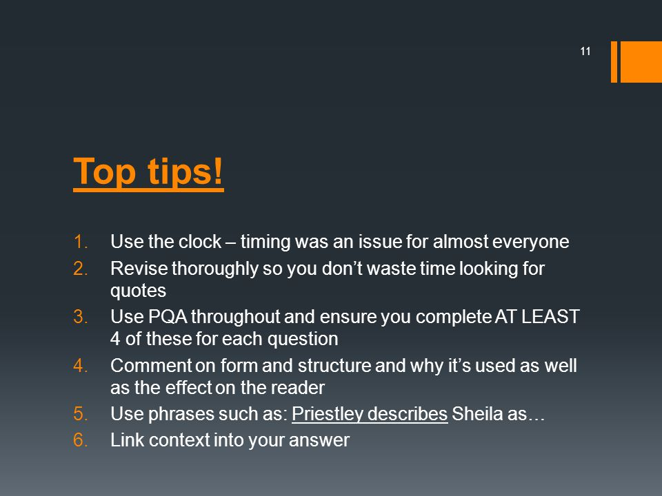 Top tips! Use the clock – timing was an issue for almost everyone