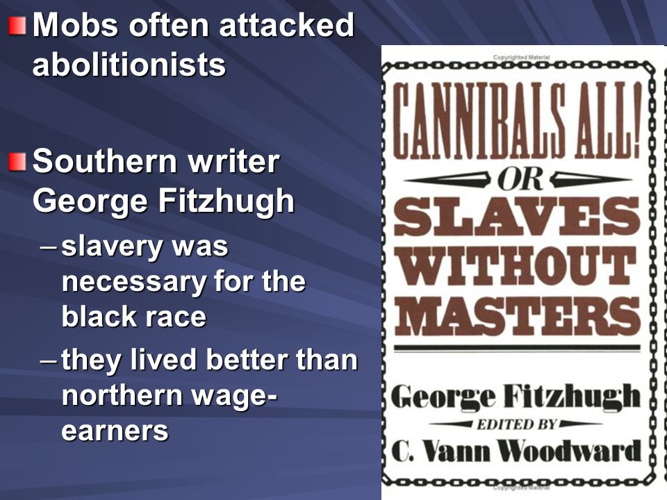 Mobs often attacked abolitionists