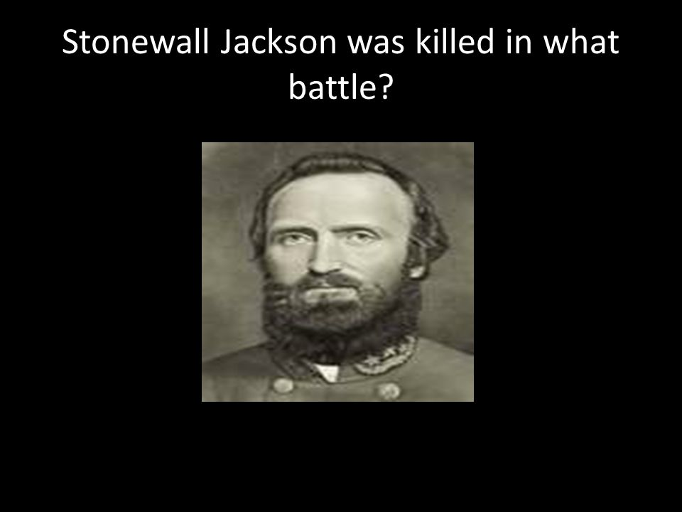 Stonewall Jackson was killed in what battle