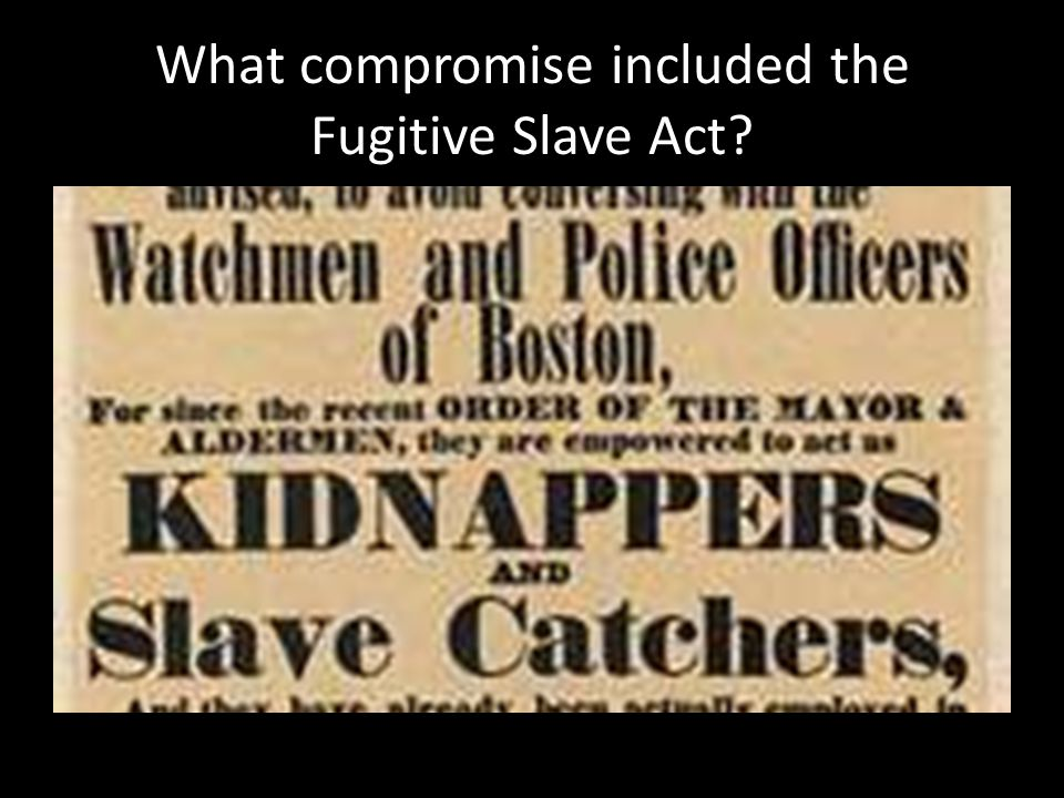 What compromise included the Fugitive Slave Act